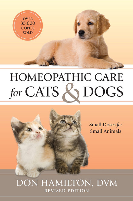 BOOK: Homeopathic Care for Cats and Dogs, Revised Edition: Small Doses for Small Animals
