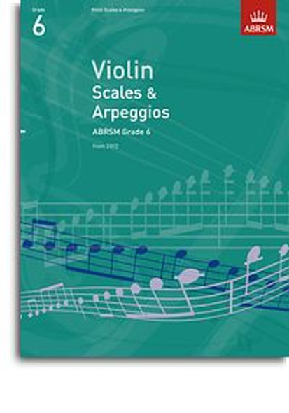 ABRSM: Violin Scales And Arpeggios - Grade 6 (From 2012)