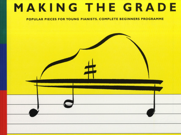 Making The Grade: Complete Beginners' Programme (Piano)