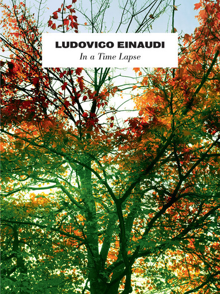 Ludovico Einaudi: In A Time Lapse Piano Solo BK