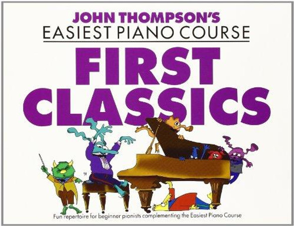 J Thompson's Easiest Piano Course: First Classics