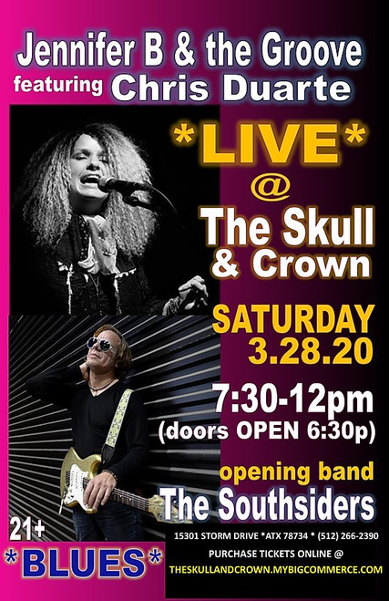 THE SKULL & CROWN LIVE is proud to present JENNIFER B and the GROOVES, featuring CHRIS DUARTE Date:  3.29.20 Time:  7:30pm-12am (doors open at 6:30pm) Location:  15301 Storm Drive, Austin TX 78734 Phone:  (512) 266-2390