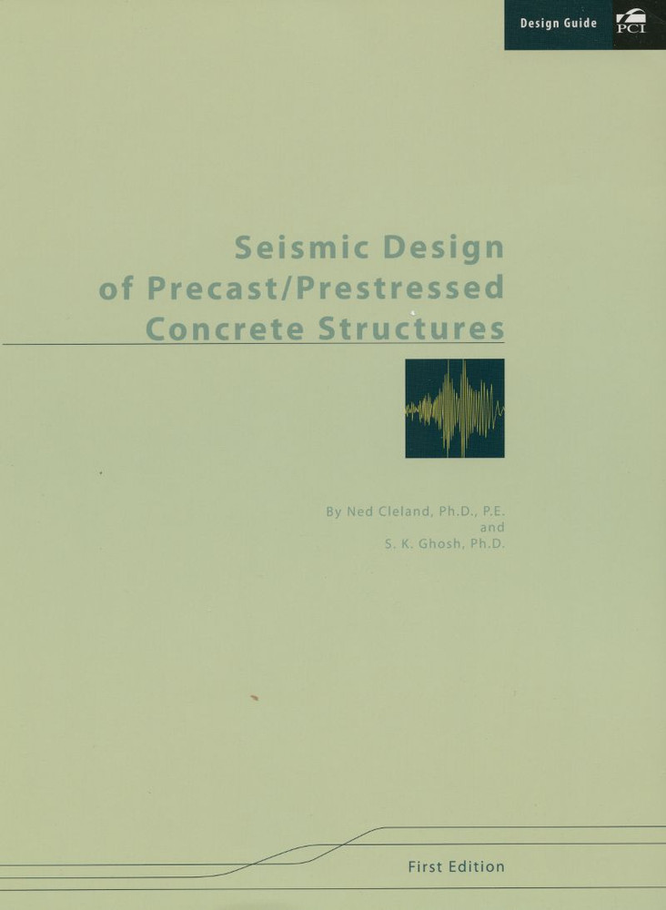 Seismic Design of Precast/Prestressed Concrete Structures - ISBN#9780937040775