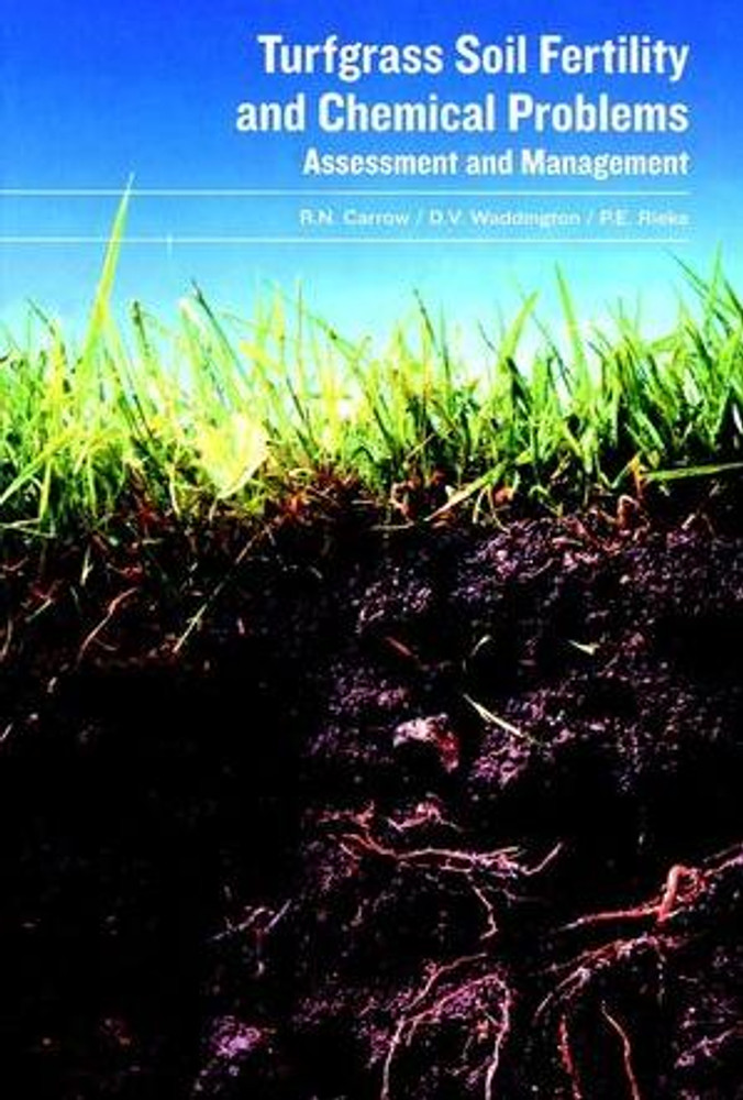 Turfgrass Soil Fertility and Chemical Problems: Assessment and Management - ISBN#9781575041537