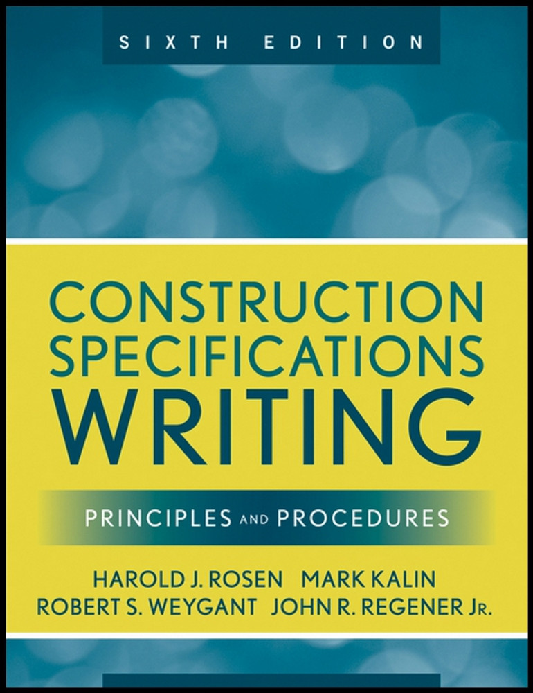 Construction Specifications Writing: Principles and Procedures 6th Edition - ISBN#9780470380369