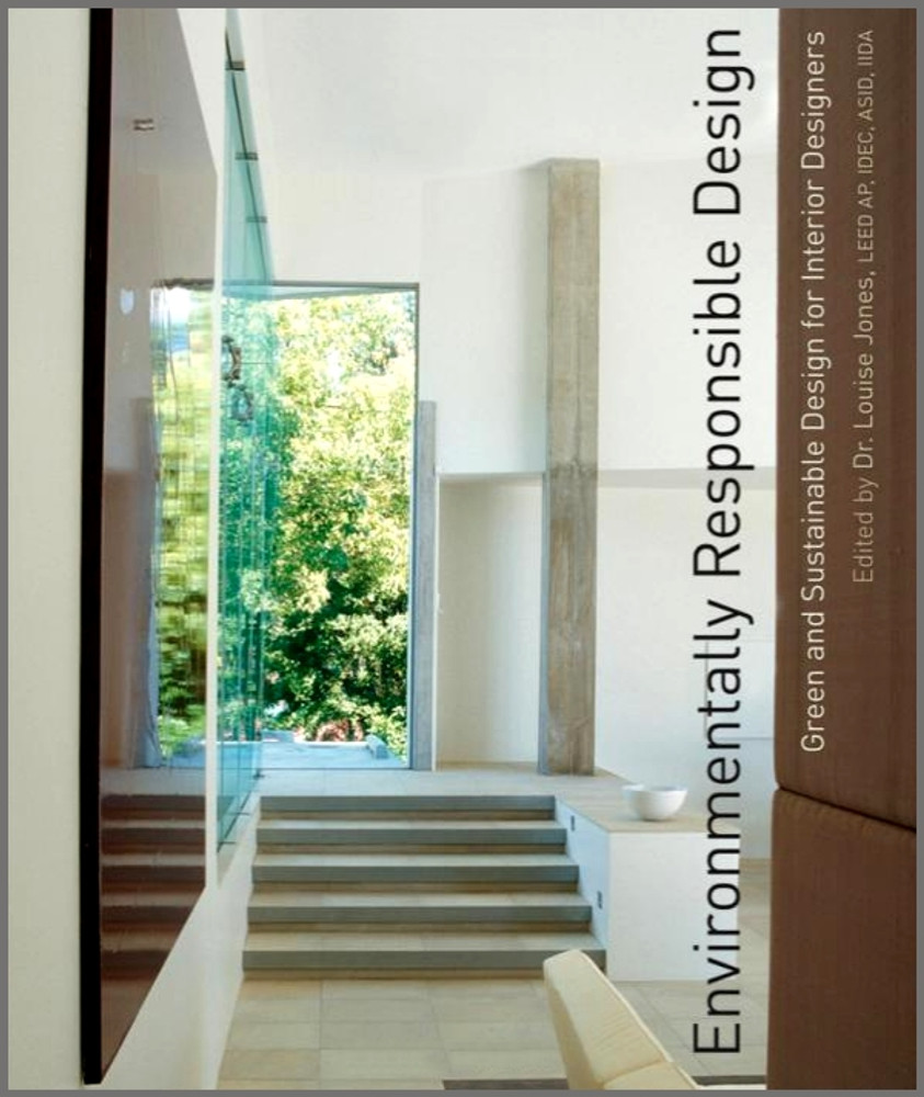 Environmentally Responsible Design: Green and Sustainable Design for Interior Designers - ISBN#9780471761310