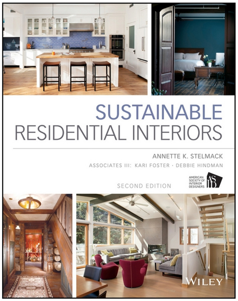 Sustainable Residential Interiors 2nd Edition - ISBN#9781118603680