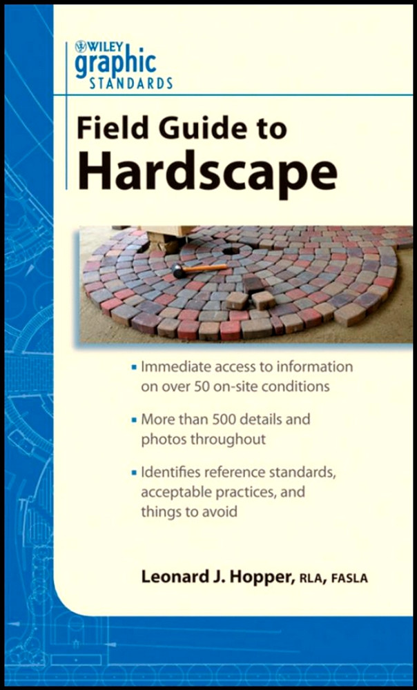 Graphic Standards Field Guide to Hardscape - ISBN#9780470429655