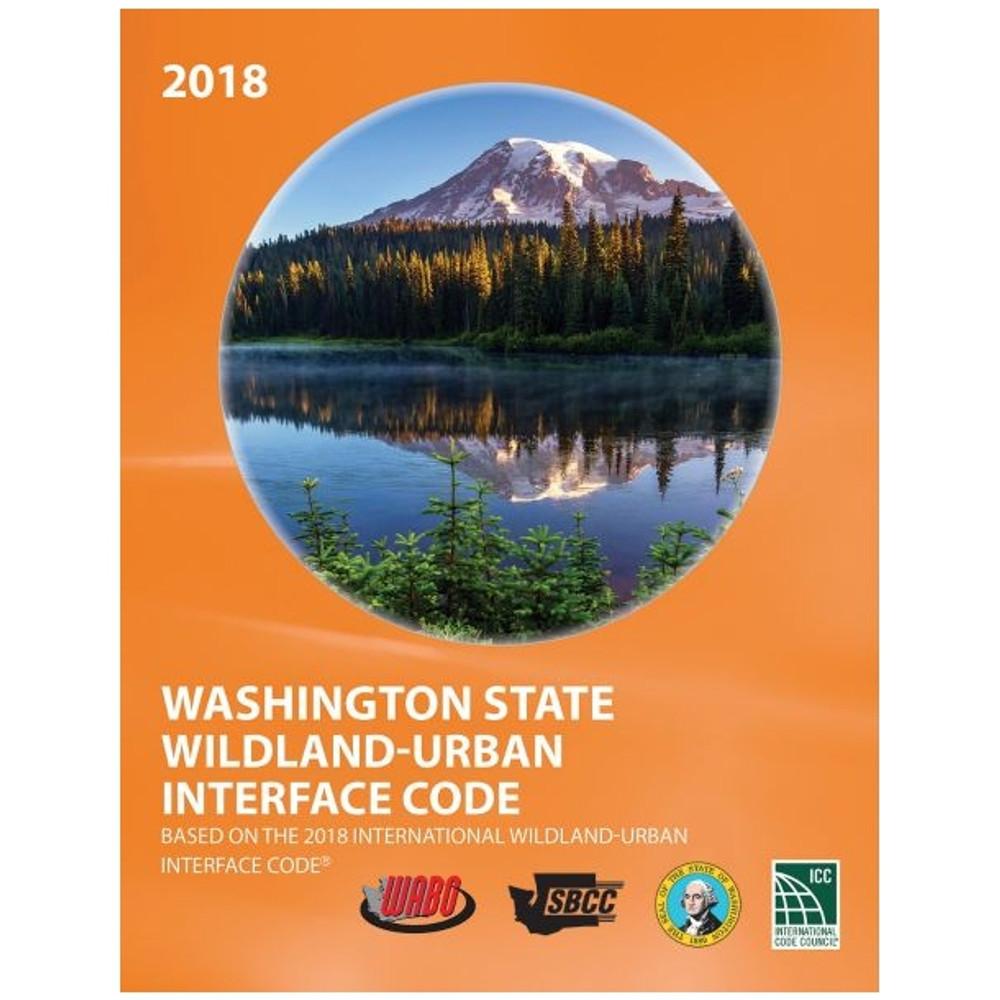 2018 Washington State Wildland-Urban Interface Code - ISBN#9781609839802