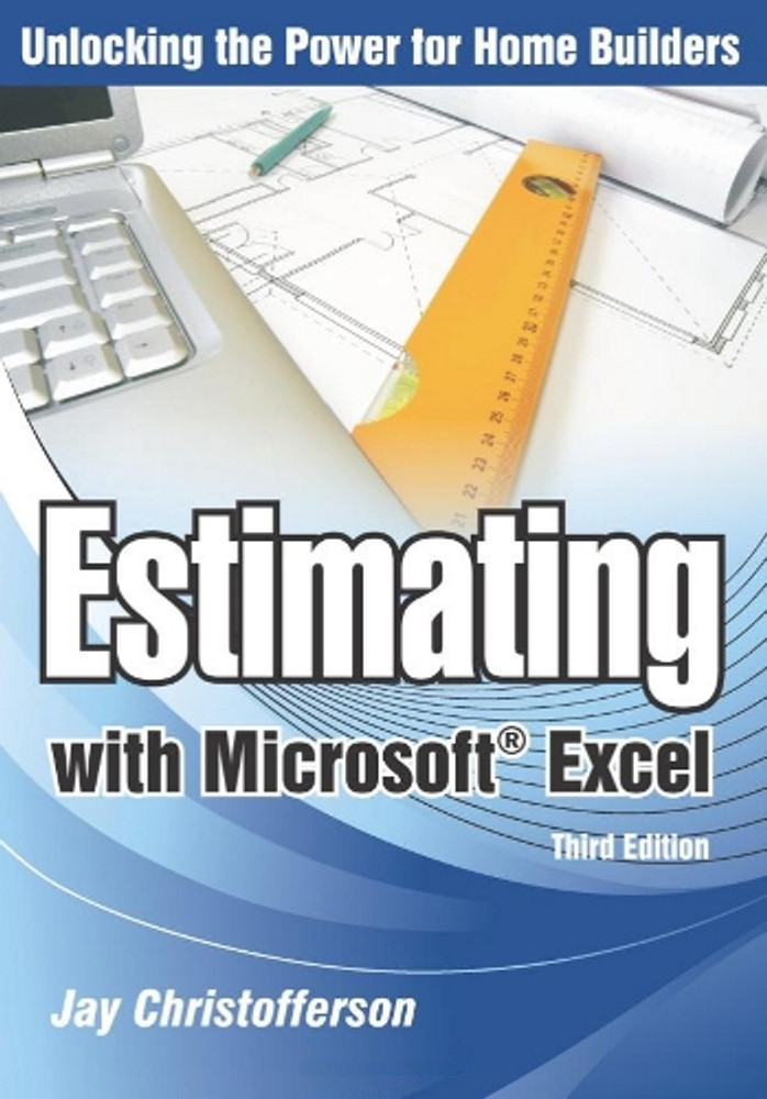 Estimating with Microsoft Excel 3rd Edition - ISBN#9780867186475