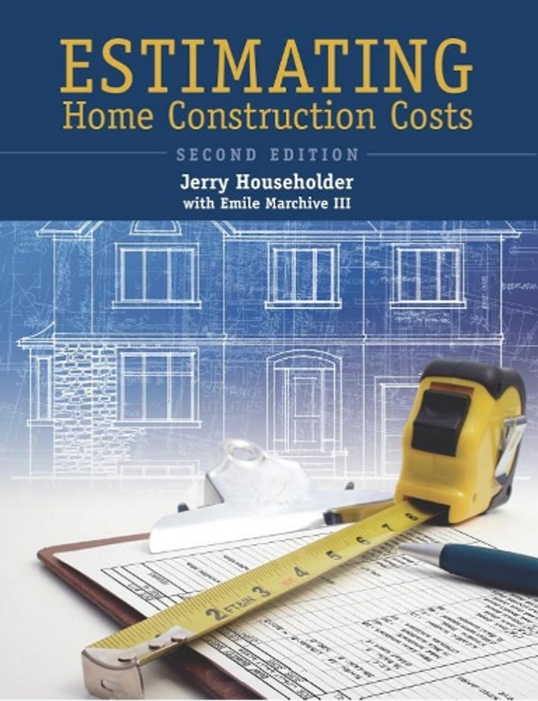 Estimating Home Construction Costs 2nd Edition - ISBN#9780867186154