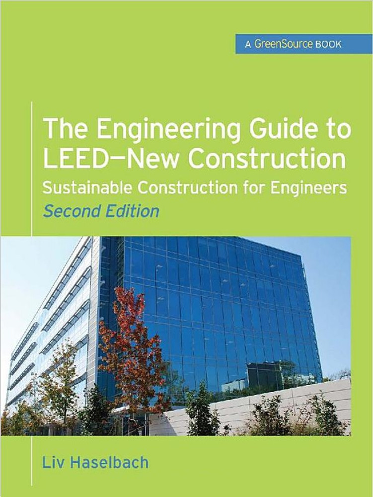 The Engineering Guide to LEED-New Construction 2nd Edition - ISBN#9780071745123