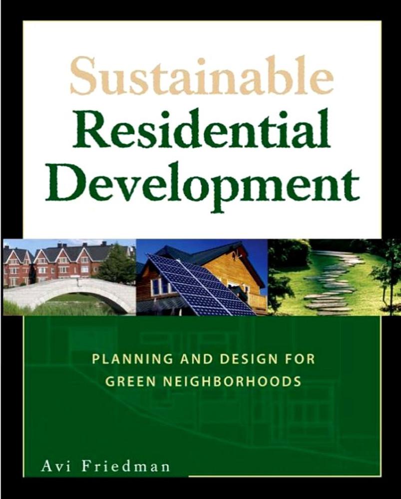 Sustainable Residential Development: Planning and Design for Green Neighborhoods - ISBN#9780071479615