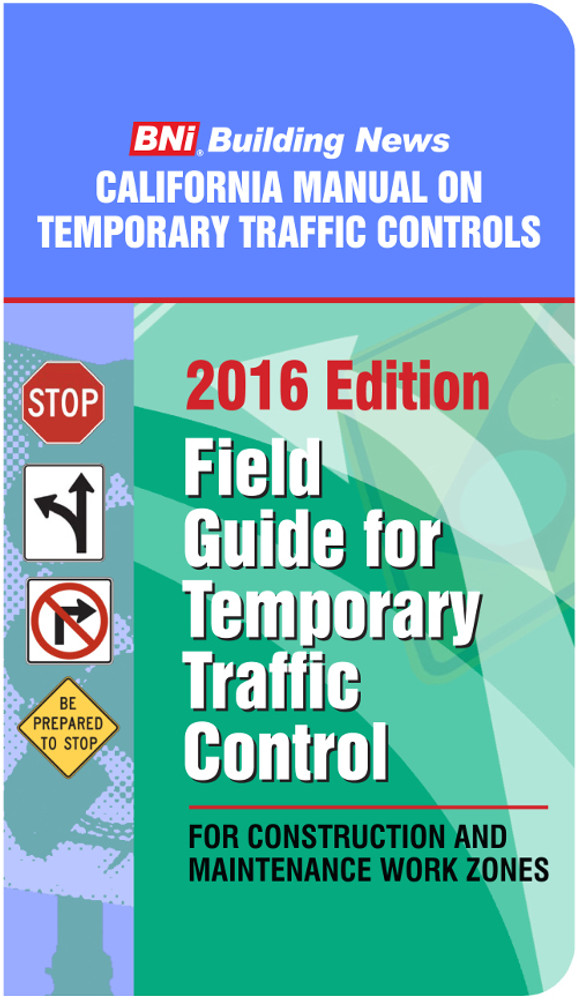 2016 California Field Guide for Temporary Traffic Controls - ISBN#9781557018670