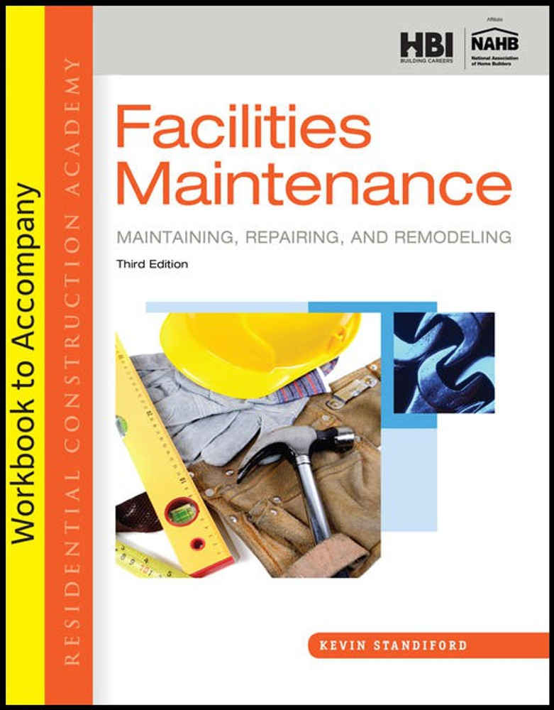 Workbook to Accompany Residential Construction Academy: Facilities Maintenance 3rd Edition- ISBN#9781133282464