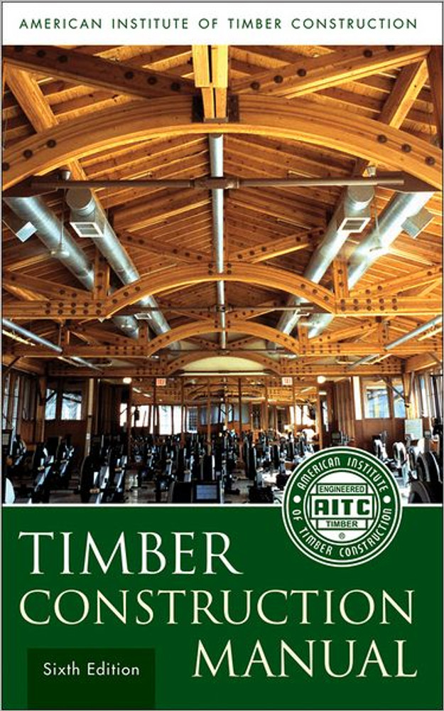 Timber Construction Manual 6th Edition - ISBN#9780470545096