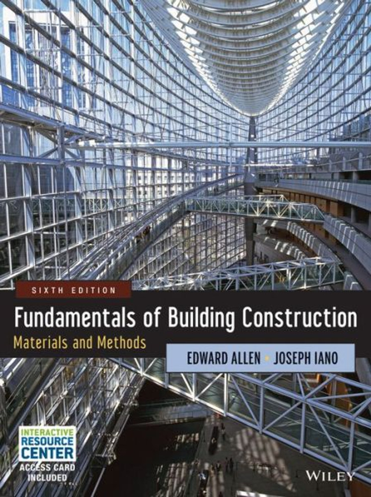 Fundamentals of Building Construction: Materials and Methods 6th Edition - ISBN#9781118138915