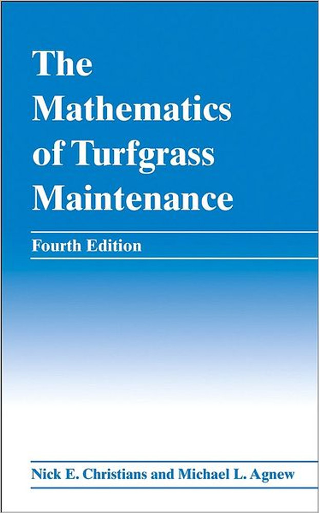 The Mathematics of Turfgrass Maintenance 4th Edition - ISBN#9780470048450