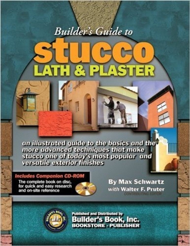Builder's Guide to Stucco Lath & Plaster - ISBN#9781889892726