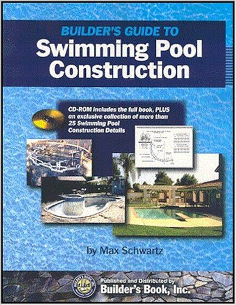 Builder's Guide to Swimming Pool Construction - ISBN#9781889892504