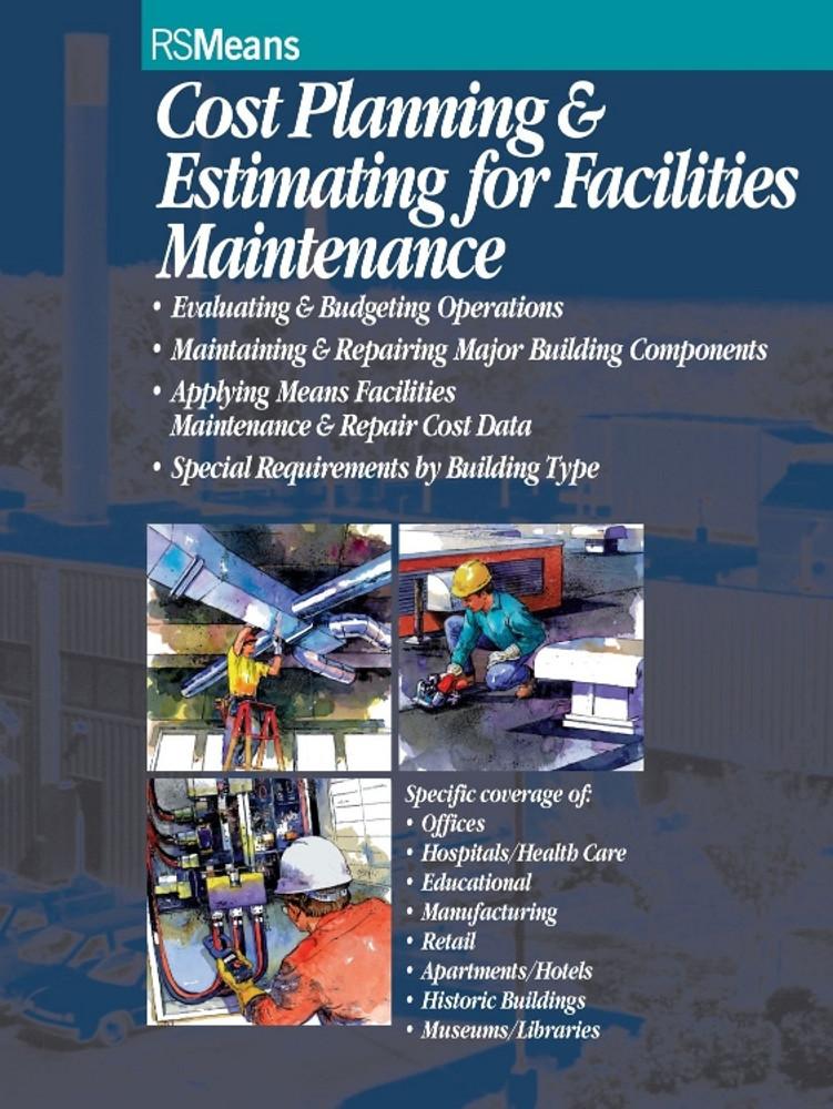 Cost Planning & Estimating for Facilities Maintenance - ISBN#9780876294192