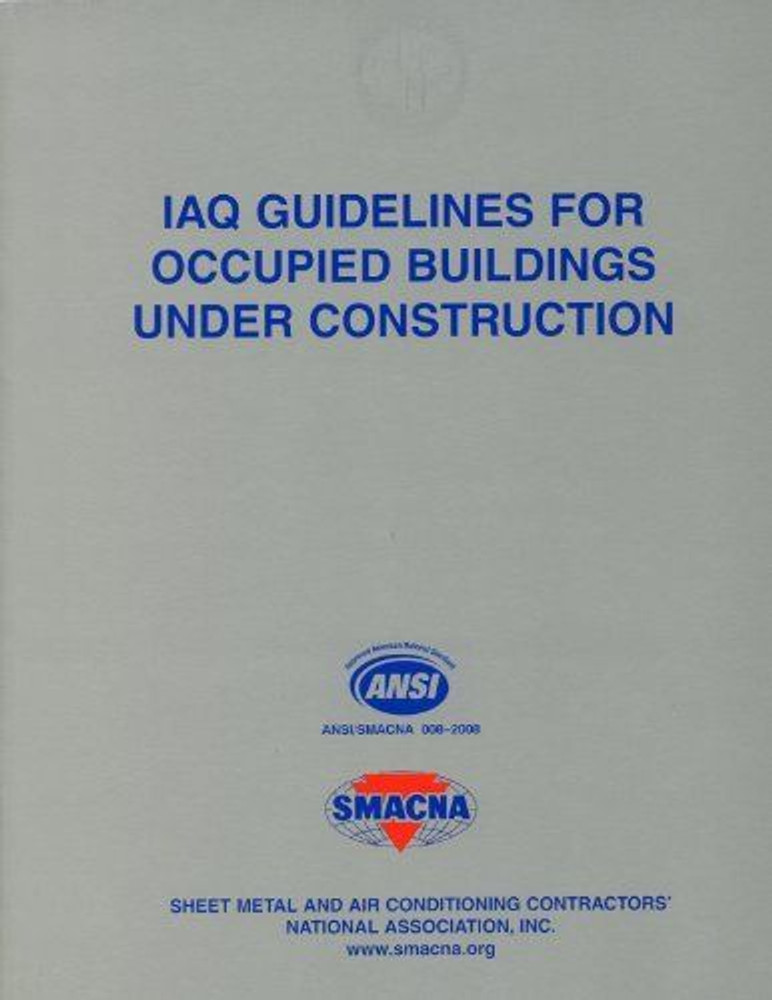 IAQ Guidelines for Occupied Buildings Under Construction - ISBN#9781617210501