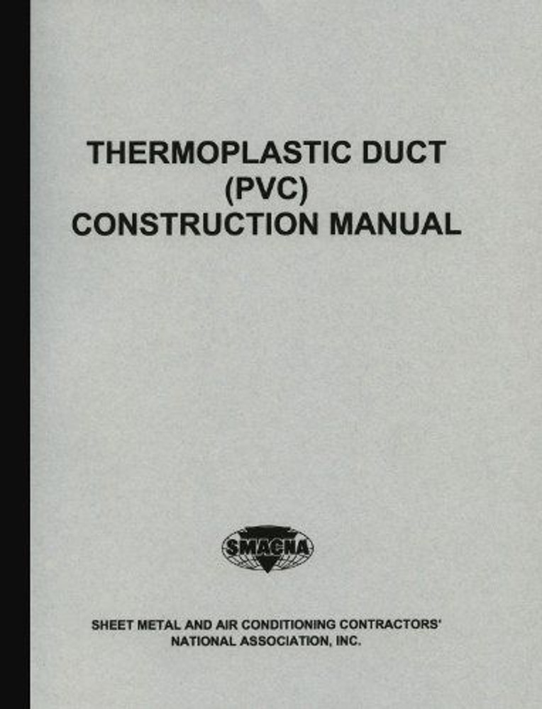 Thermoplastic Duct (PVC) Construction Manual 2nd Edition - ISBN#9781617210853