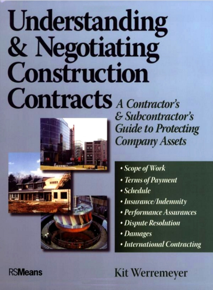 Understanding & Negotiating Construction Contracts: A Contractor's & Subcontractor's Guide To Protecting Company Assets - ISBN#9780876298220