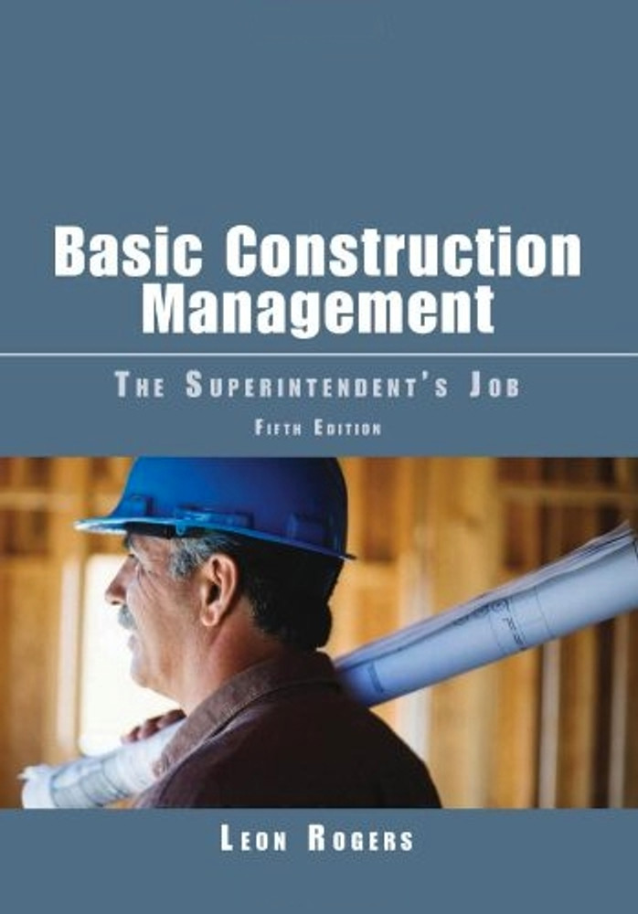 Basic Construction Management: The Superintendents Job 5th Edition - ISBN#9780867186451