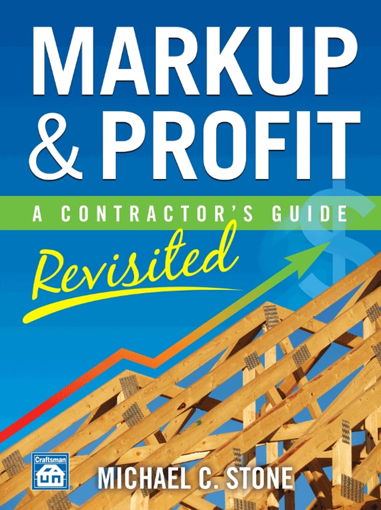 Markup & Profit: A Contractor's Guide, Revisited - ISBN#9781572182714