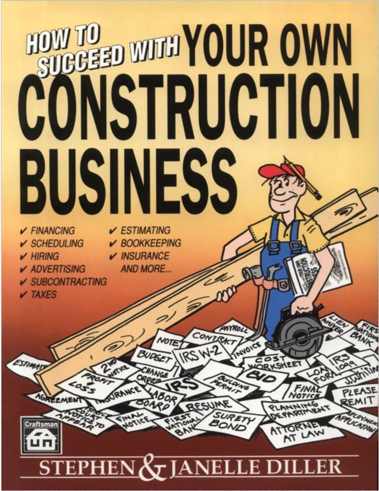 How to Succeed With Your Own Construction Business - ISBN#9780934041591