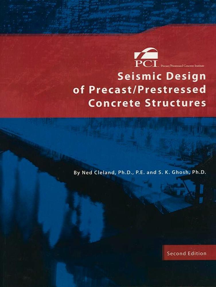 Seismic Design of Precast/Prestressed Concrete Structures 2nd Edition