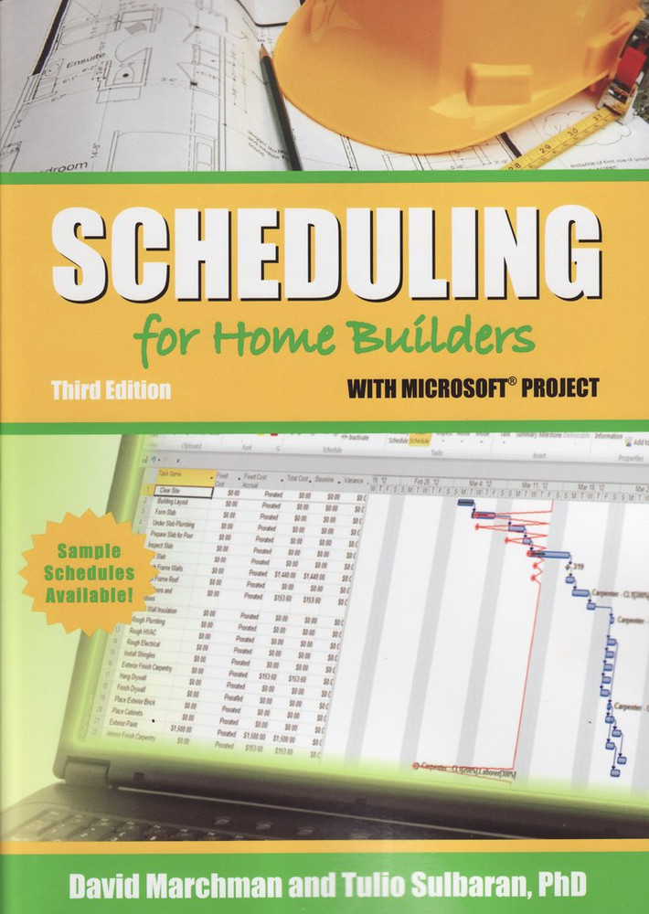 Scheduling for Home Builders with Microsoft Project 3rd Edition - ISBN#9780867186789