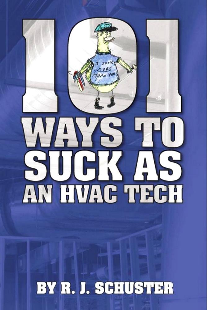 101 Ways to Suck as an HVAC Technician - ISBN#9781449949259