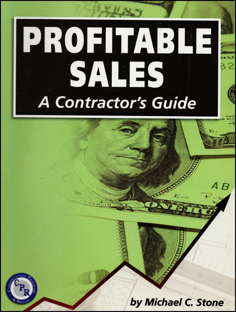 Profitable Sales: A Contractor's Guide - ISBN#9780979508301