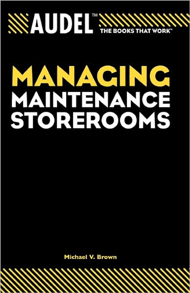 Audel Managing Maintenance Storerooms - ISBN#9780764557675