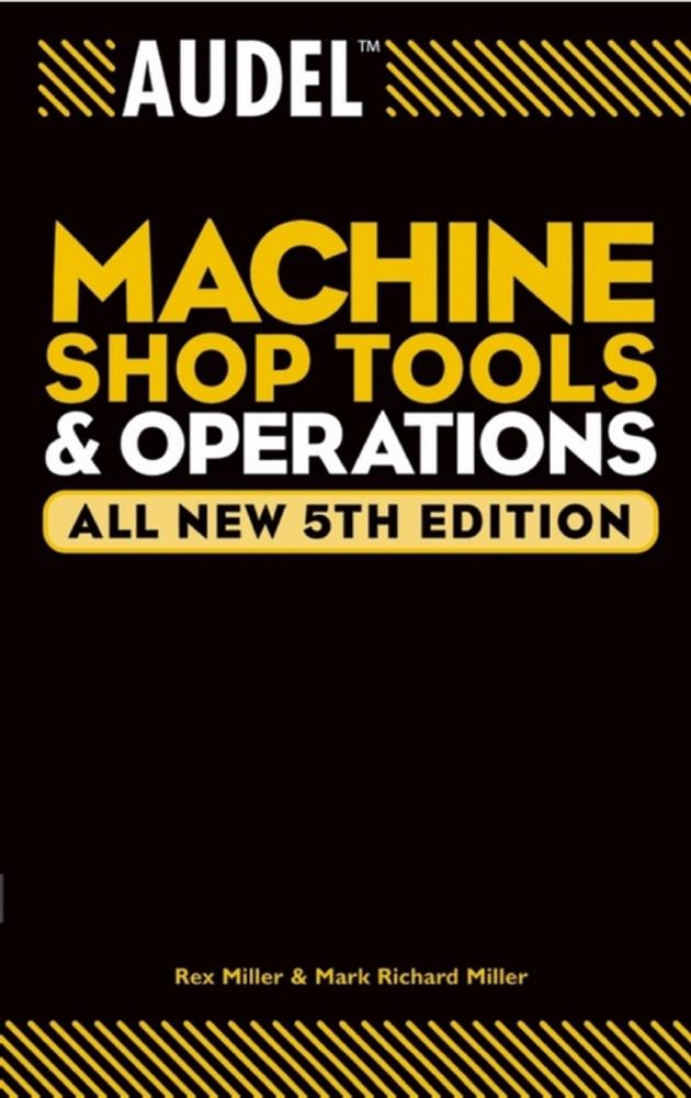 Audel Machine Shop Tools & Operations 5th Edition - ISBN#9780764555275