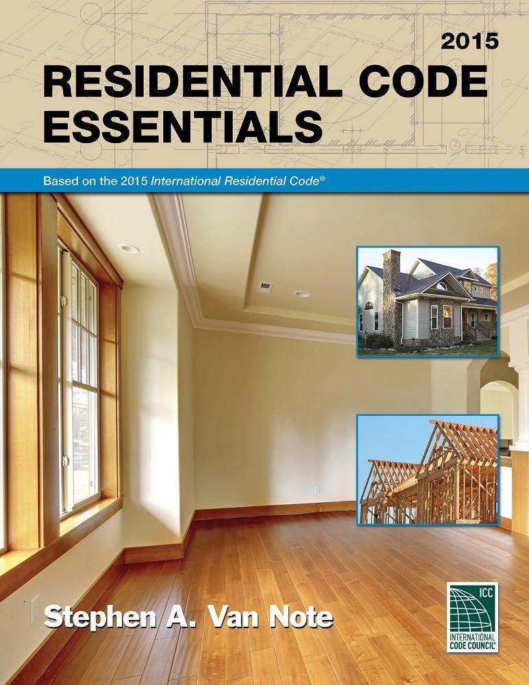 Residential Code Essentials 2015 Edition - ISBN#9781609833459