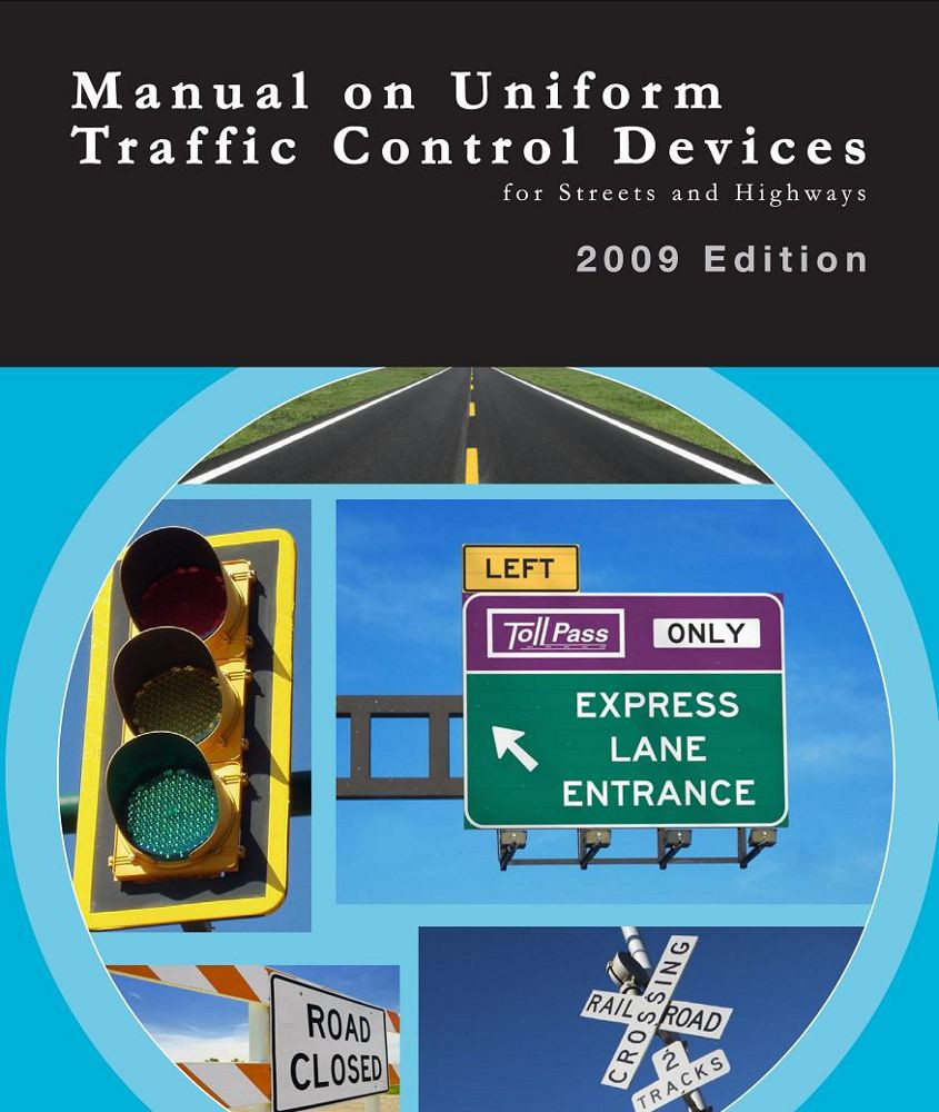 Manual on Uniform Traffic Control Devices for Streets and Highways 2009 Edition (MUTCD) - ISBN#9781937299088