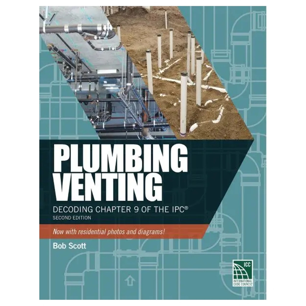 Plumbing Venting: Decoding Chapter 9 of the IPC - ISBN#9798682471379