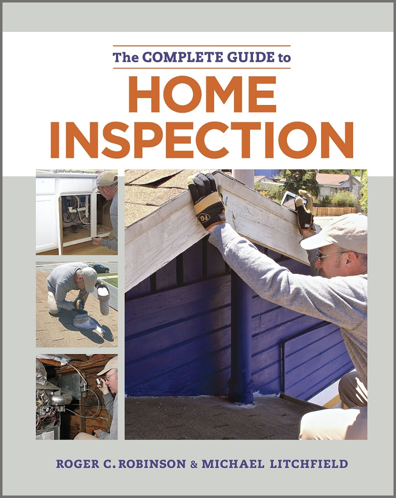 The Complete Guide to Home Inspection - ISBN#9781627104807