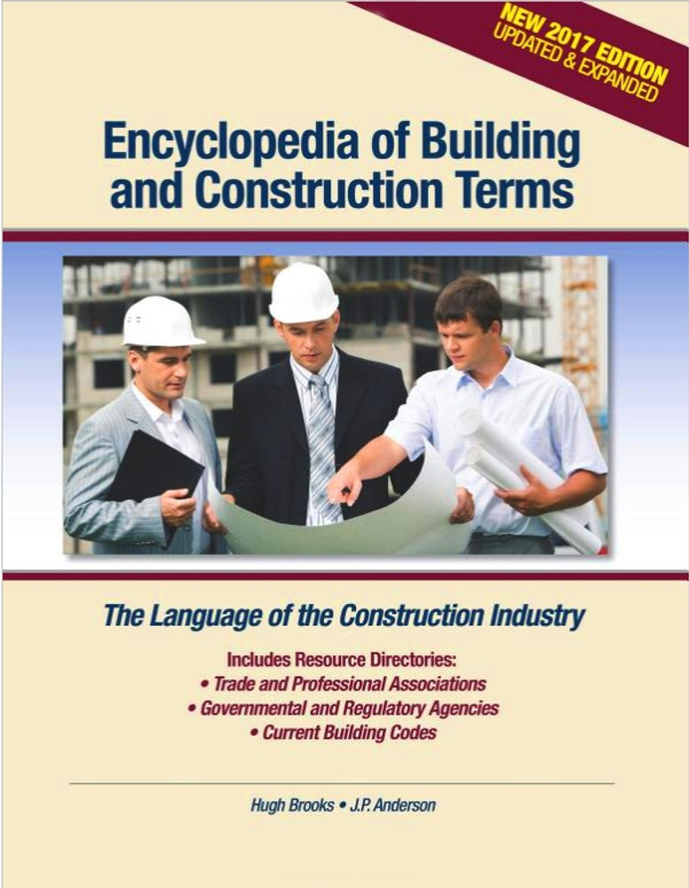 Encyclopedia of Building and Construction Terms: The Language of the Construction Industry - ISBN#9780976836483