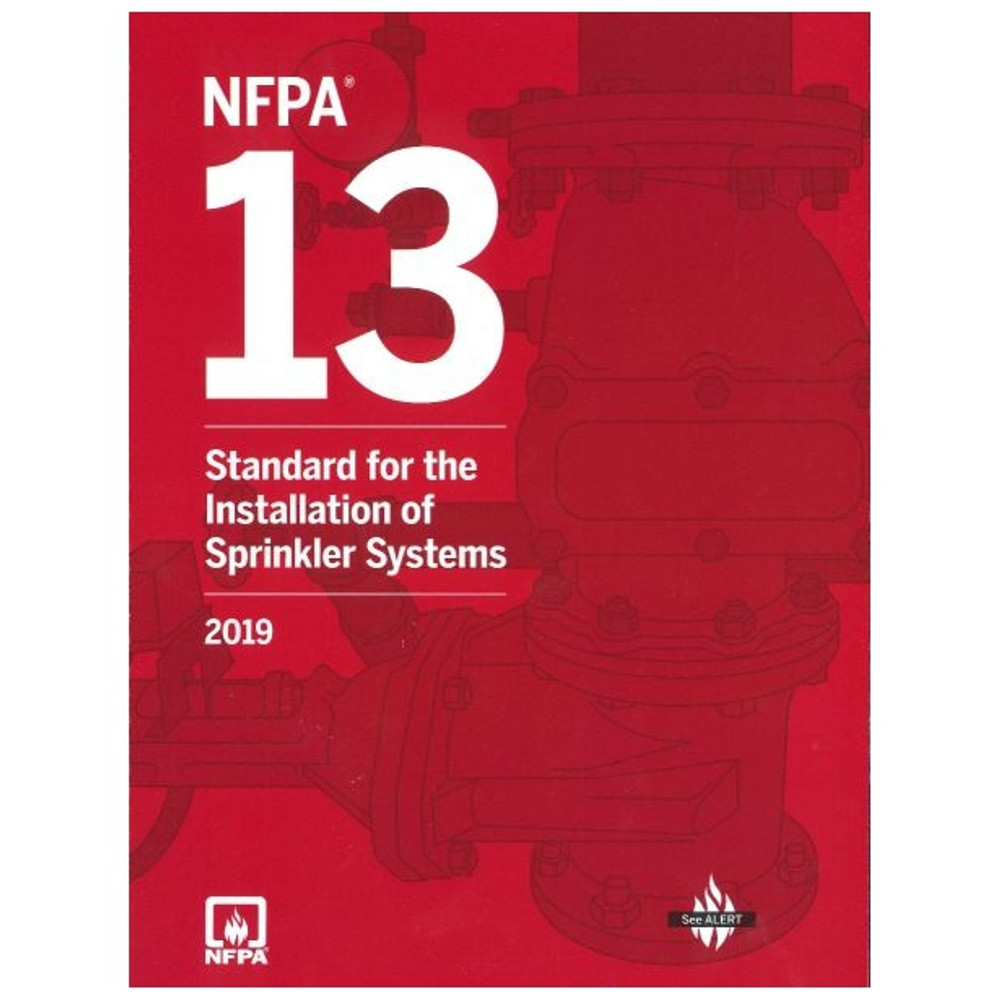 NFPA 13: Standard for the Installation of Sprinkler Systems - ISBN#9781455920907