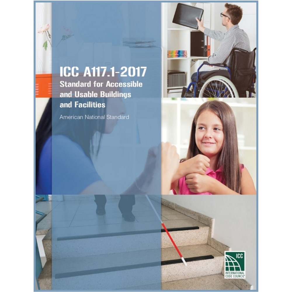 ICC A117.1-2017 Standard for Accessible and Usable Buildings and Facilities - ISBN#9781609837013