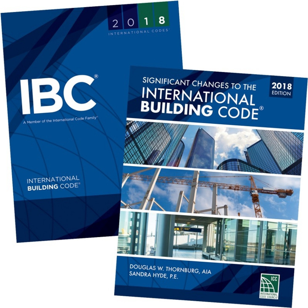 2018 IBC and Significant Changes to the IBC 2018 Edition (Looseleaf)