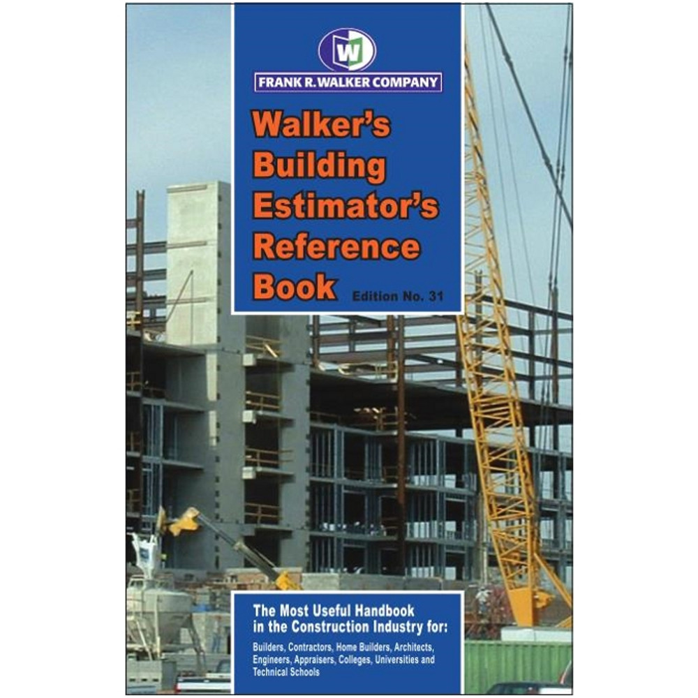 Walker's Building Estimator's Reference Book 31st Edition - ISBN#9780911592313