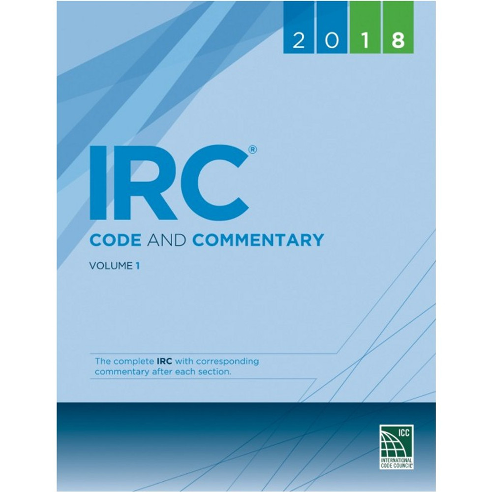 2018 IRC Code and Commentary Volume 1 - ISBN#9781609837679