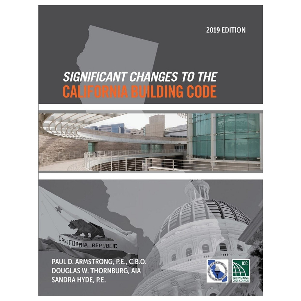 Significant Changes to the California Building Code 2019 - ISBN#9781609838850