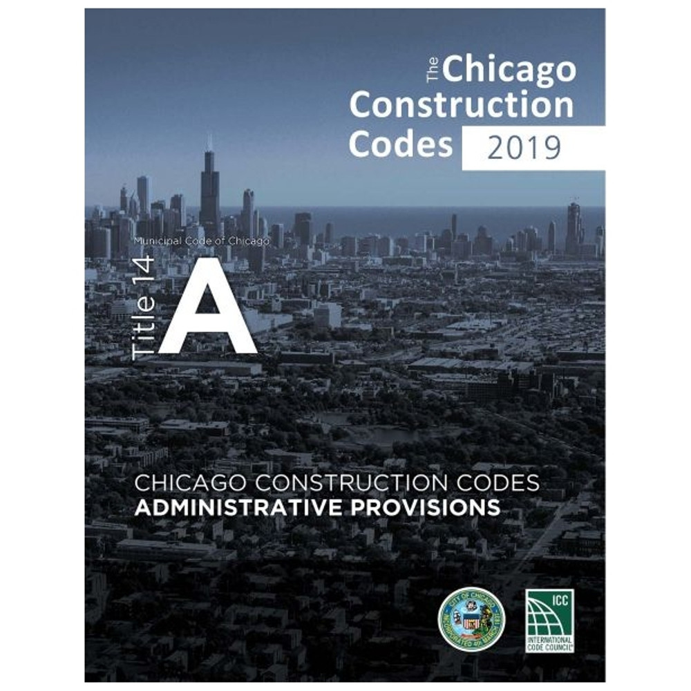 2019 Chicago Construction Codes Administrative Provisions - ISBN#9781609839307