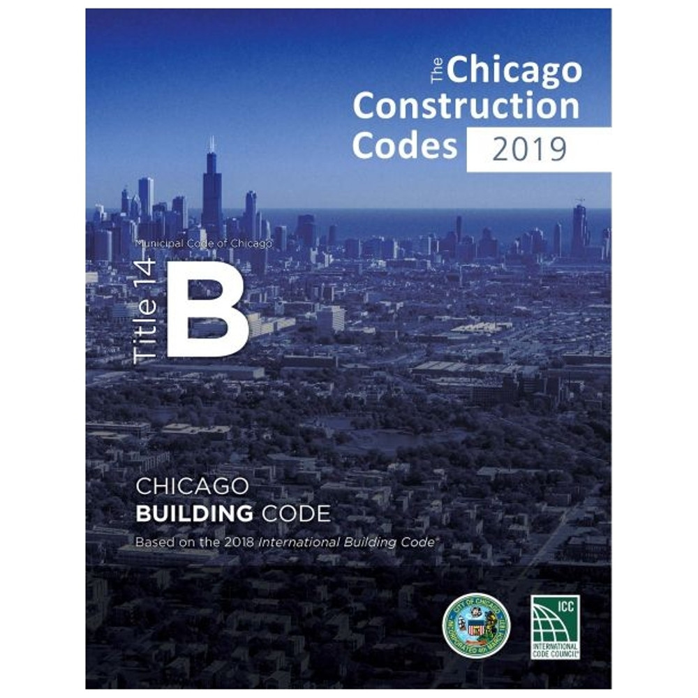 2019 Chicago Building Code (Title 14B) - ISBN#9781609839284